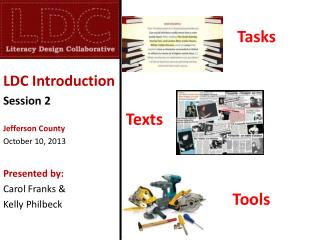LDC  Introduction Session  2 Jefferson  County October  10,  2013 Presented by: Carol Franks &