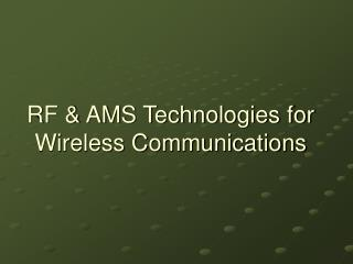 RF & AMS Technologies for Wireless Communications