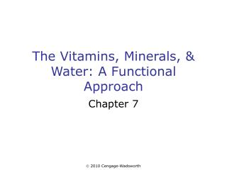 The Vitamins, Minerals, & Water: A Functional Approach
