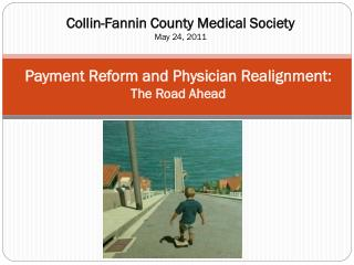 Payment Reform and Physician Realignment: The Road Ahead