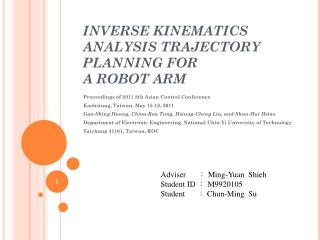 INVERSE KINEMATICS ANALYSIS TRAJECTORY PLANNING FOR A ROBOT ARM