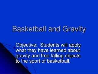 Basketball and Gravity
