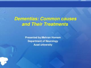 Dementias: Common causes       and Their Treatments