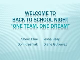 "Welcome to Back to School Night ""One team, one dream"""