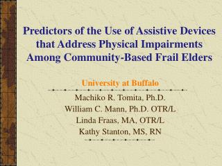 Predictors of the Use of Assistive Devices that Address Physical Impairments  Among Community-Based Frail Elders