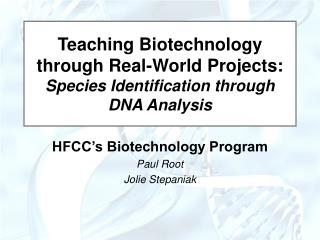Teaching Biotechnology through Real-World Projects:  Species Identification through DNA Analysis