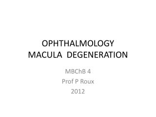 OPHTHALMOLOGY MACULA  DEGENERATION