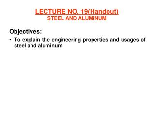 LECTURE NO. 19(Handout) STEEL AND ALUMINUM