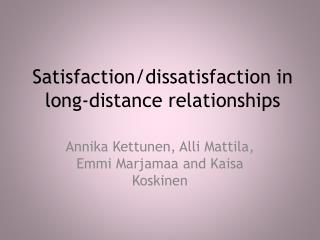 Satisfaction/dissatisfaction  in  long-distance relationships