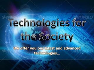Technologies for the Society