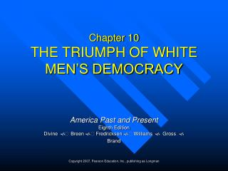 Chapter 10 THE TRIUMPH OF WHITE MEN'S DEMOCRACY