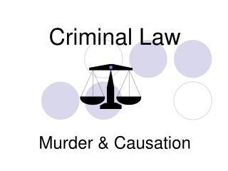 Criminal Law  Murder & Causation