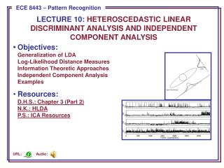 LECTURE  10:  Heteroscedastic Linear Discriminant Analysis and Independent Component Analysis