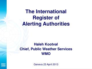 The International  Register of  Alerting Authorities