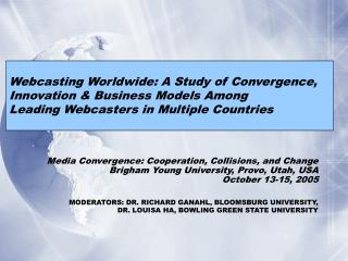 Media Convergence: Cooperation, Collisions, and Change Brigham Young University, Provo, Utah, USA