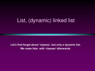 List, (dynamic) linked list