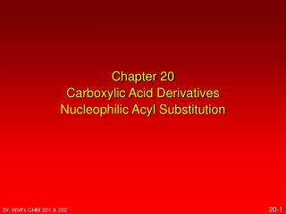 Chapter 20 Carboxylic Acid Derivatives Nucleophilic Acyl Substitution