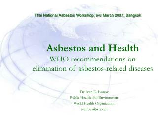 Asbestos and Health WHO recommendations on  elimination of asbestos-related diseases