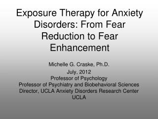 Exposure Therapy for Anxiety Disorders: From Fear Reduction to Fear Enhancement