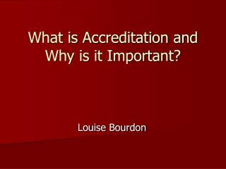 What is Accreditation and Why is it Important?
