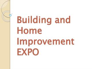 Building and Home Improvement EXPO