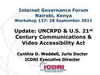 Internet Governance Forum Nairobi, Kenya Workshop 137: 28 September 2011