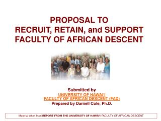 PROPOSAL TO  RECRUIT, RETAIN, and SUPPORT  FACULTY OF AFRICAN DESCENT