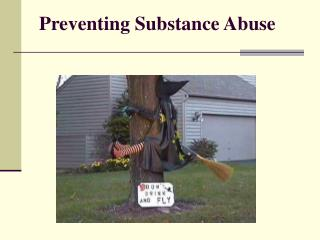 Preventing Substance Abuse