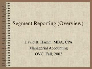 Segment Reporting (Overview)