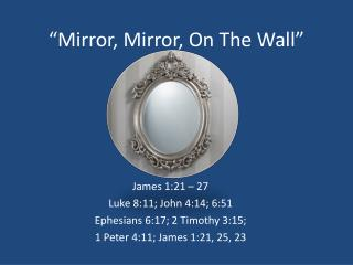 """Mirror, Mirror, On The Wall"""
