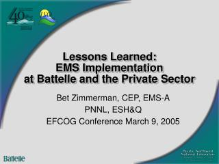 Lessons Learned: EMS Implementation  at Battelle and the Private Sector