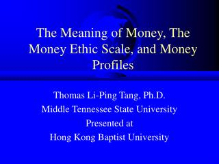 The Meaning of Money, The Money Ethic Scale, and Money Profiles