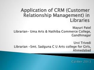 Application of CRM (Customer Relationship Management) in Libraries