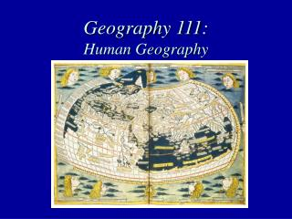 Geography 111: Human Geography