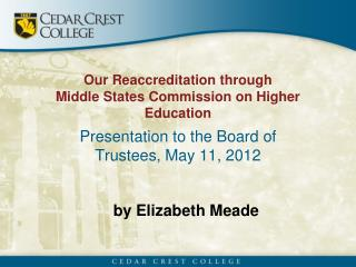Our Reaccreditation through Middle States Commission on Higher Education