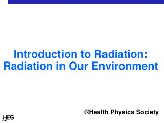 Introduction to Radiation: Radiation in Our Environment