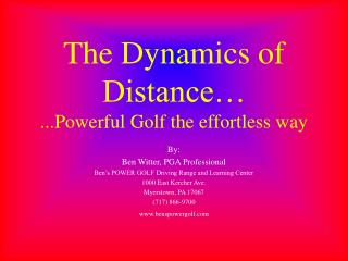 The Dynamics of Distance… ...Powerful Golf the effortless way