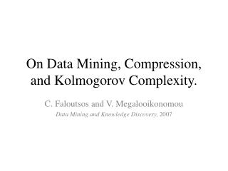 On Data Mining, Compression, and Kolmogorov Complexity.