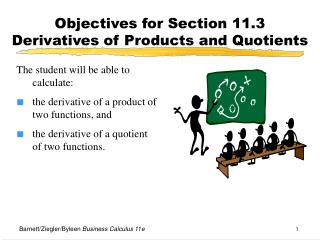 Objectives for Section 11.3  Derivatives of Products and Quotients