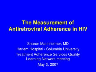 The Measurement of Antiretroviral Adherence in HIV