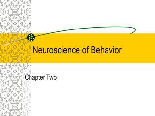 Neuroscience of Behavior