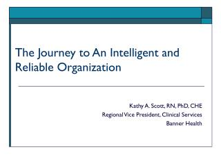The Journey to An Intelligent and Reliable Organization