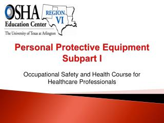Personal Protective Equipment Subpart I