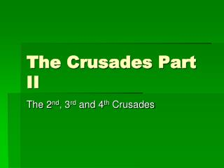 The Crusades Part II