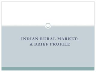 Indian Rural Market :  A  Brief  Profile