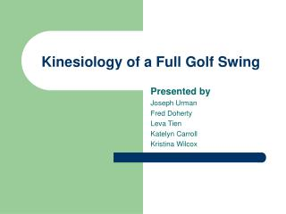Kinesiology of a Full Golf Swing