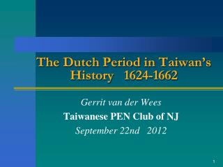 The Dutch Period in Taiwan's History   1624-1662