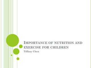 Importance of nutrition and  exercise  for children