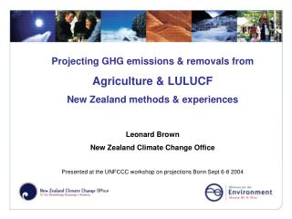 Projecting GHG emissions & removals from Agriculture & LULUCF  New Zealand methods & experiences