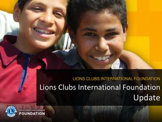 Lions  Clubs International Foundation  Update